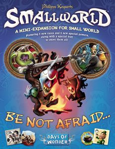 Smallworld: Be Not Afraid…!